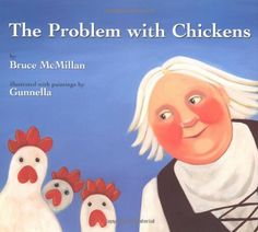 The Problem With Chickens (New York Times Best Illustrated Childrens Books (Awards)) by Bruce McMillan 0618585818 9780618585816 Icelandic Artists, Children's Book Awards, Reading Levels, New York Times, Book Lists, Book 1, Kids Learning, Childrens Books, Activities For Kids