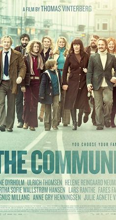 Directed by Thomas Vinterberg.  With Fares Fares, Ulrich Thomsen, Trine Dyrholm, Julie Agnete Vang. A story about the clash between personal desires, solidarity and tolerance in a Danish commune in the 1970s.
