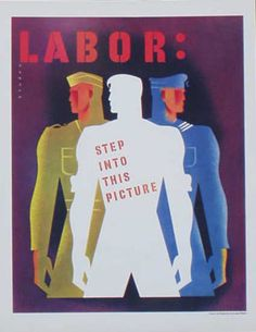 """¤ WWII Labor Propaganda  Labor : Step into this picture. Poster by Joseph Binder.(1898-1972) was an Austrian designer who was described in his day as """"the biggest talent and the greatest hope of Austrian graphic arts"""""""