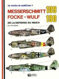 Messerschmitt 109 / Focke-Wulf 190 de la Defense du Reich (Les Mordus du Modelisme 7)