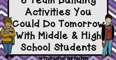 4 The Love of Math: 6 Team Building Activities You Could Do Tomorrow!