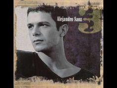 Alejandro Sanz-Ese Que Me Dio Vida - YouTube