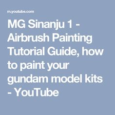 MG Sinanju 1 - Airbrush Painting Tutorial Guide, how to paint your gundam model kits - YouTube
