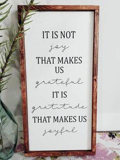 It Is Not Joy That Makes Us Grateful Farmhouse Style Wood Sign #joy #grateful #ad #gratitude #quote #farmhouse #walldecor #homedecor #joyful