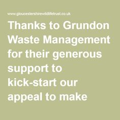 Thanks to Grundon Waste Management for their generous support to kick-start our appeal to make Gloucestershire a safe haven for barn owls