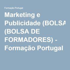 Marketing e Publicidade (BOLSA DE FORMADORES) - Formação Portugal