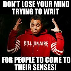 Sometimes you have to let people bump their heads to realize that they are not making sense. Don't try to figure them out or it will drive you crazy. - Kevin Gates Quotes