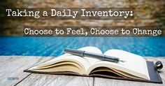 A daily inventory helps us stay aware of the parts of ourselves we've been working on - https://www.sobernation.com/taking-a-daily-inventory-choose-to-feel-choose-to-change/#utm_sguid=167060,867754a8-0448-217c-66b3-ce110c2a2c10