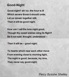 Good-Night Poem by Percy Bysshe Shelley - Poem Hunter Love Poems And Quotes, Time Quotes, Poetry Quotes, Short Friendship Quotes, Percy Shelley Poems, Poems By Famous Poets, Famous Short Poems, Good Night Poems, Kinds Of Poetry