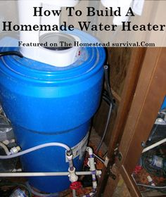 The Homestead Survival | How To Build A Homemade Water Heater | http://thehomesteadsurvival.com