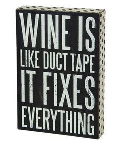 Look what I found on #zulily! 'Wine Fixes Everything' Box Sign #zulilyfinds