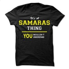 Its A SAMARAS thing, you wouldnt understand !! - #hooded sweatshirts #hoodies for girls. ORDER NOW => https://www.sunfrog.com/Names/Its-A-SAMARAS-thing-you-wouldnt-understand-.html?id=60505