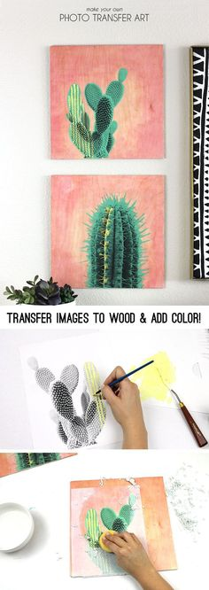 make your own photo transfer art on wood - love the cactus on pink.  Full tutorial from http://persialou.com