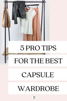 All you need to know to learn how to build a capsule wardrobe in 5 simple steps plus 5 hacks to help you put together your capsule wardrobe like a pro.