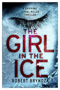 Goodreads | The Girl In The Ice (DCI Erika Foster, #1) by Robert Bryndza — Reviews, Discussion, Bookclubs, Lists