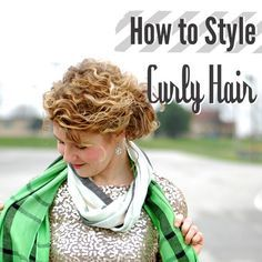 How to Style Curly Hair. Lord knows I need advice on my hair. I'm trying to go more natural and am picking up tricks here and there.
