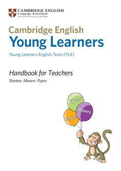 Handbook for Teachers Starters Movers Flyers Young Learners Young Learners English Tests (YLE)