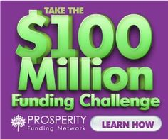 Get Money For Your Business Now! Join The 100 Million Dollar Funding Challenge
