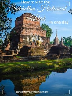 Can you visit Sukhothai Historical Park in one day - A Revolving Compass...