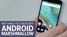 Whether you've put in an order for a Nexus 6P or you're patiently waiting for Android version 6.0 to reach your Galaxy S6, you'll want to know what Marshmallow can do for you. It's not a dramatic leap forward for Google's mobile OS, but there are still a number of useful new features you're going to want to know about.