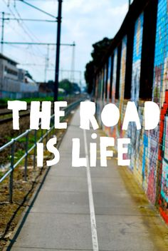 The road is life. #travel #quotes #travelquotes