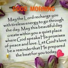 Good morning! May the Lord recharge you with tireless energy to go through the day.........
