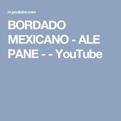 BORDADO MEXICANO - ALE PANE - - YouTube