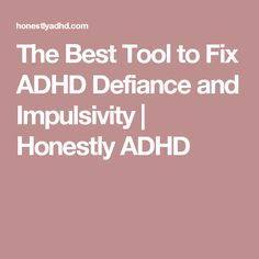 The Best Tool to Fix ADHD Defiance and Impulsivity | Honestly ADHD
