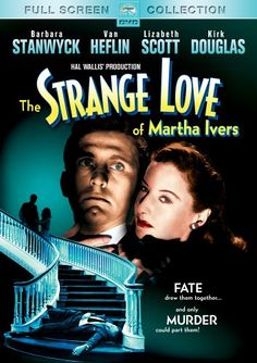 The Strange Love of Martha Ivers. Lewis Milestone, director.