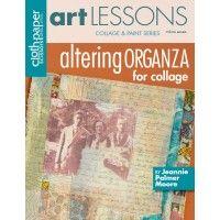 Art Lessons, Vol.7: Altering Organza for Collage | InterweaveStore.com