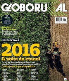 Edição de janeiro de Globo Rural chega às bancas com as perspectivas para o biocombustível e para outros 27 produtos