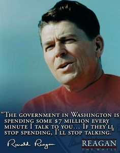 Reagan....but you were the one requesting the spending!