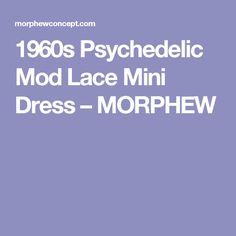 1960s Psychedelic Mod Lace Mini Dress – MORPHEW