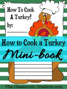 "This is the prefect writing activity for kids to practice their creative writing skills. It's a Thanksgiving ""How to cook a turkey"" mini-book! #Thanksgiving #minibook"