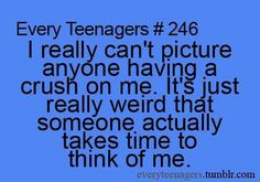 right. like do boys go through that thought process? do they think of the girl that they like non stop? because I would like to know. 9gag Funny, Funny Relatable Memes, Funny Texts, Relatable Crush Posts, Hilarious, Funny Teen Posts, Funny Quotes For Teens, Funny Quotes About Life, Crush Quotes About Him Teenagers