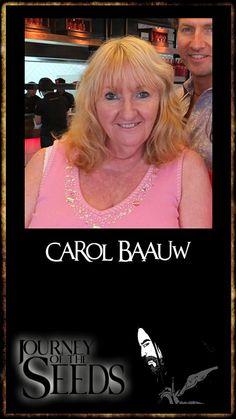 Say happy birthday to Carol Baauw, original author of Journey of the seeds.  http://www.journeyoftheseeds-themovie.com/members/chedwyn/