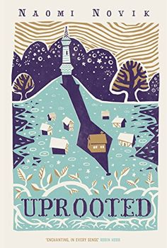 Uprooted - Naomi Novik (as long as it is this cover) High Fantasy, Fantasy Books, Uprooted Naomi Novik, Ebooks Gratis, New Books, Books To Read, Buch Design, Beautiful Book Covers, Dragons