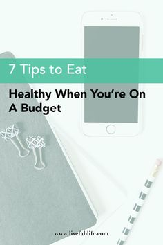 7 Tips To Eat Healthy When You're On A Budget — Live FAB Life - Naomi Nakamura
