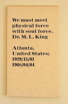Martin Luther King Quote: We must meet physical force with soul force.