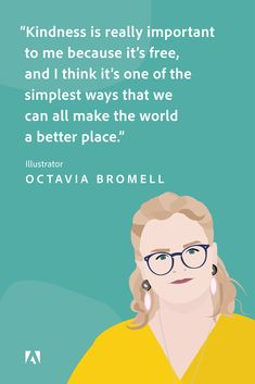 The Importance of Kindness in a Creative Career with Eternal Optimist Tink Brommel - Illustrator Octavia 'Tink' Brommel's struggle with anxiety and depression led her to unleash - Wisdom Quotes, True Quotes, Great Quotes, Quotes To Live By, Motivational Quotes, Inspirational Quotes, Motivational Wallpaper, Mood Quotes, Positive Quotes