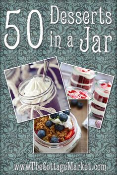 50 Desserts in a Jar - The Cottage Market #DessertsInAJar, #MasonJarDesserts, #DessertsInAJarRecipes