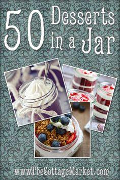 50 Desserts in a Jar - The Cottage Market #DessertsInAJar, #MasonJarDesserts, #DessertsInAJarRecipes