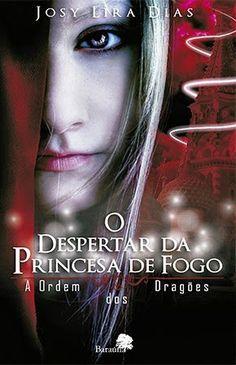 [RESENHA]- O Despertar da Princesa de Fogo- A Ordem dos Dragões por Josy Lira Dias | Escrita Literária
