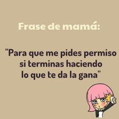 Las Frases CÉLEBRES De Las Madres...  No Pasan De Moda Nunca...