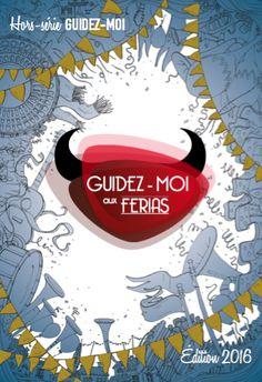 Hors-série / Guidez-Moi aux Ferias édition 2016