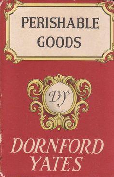 Perishable Goods by Dornford Yates