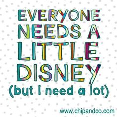 Everyone needs a little Disney...