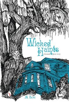 Wicked Haints: A Savannah Ghost Story by J. K. Bovi
