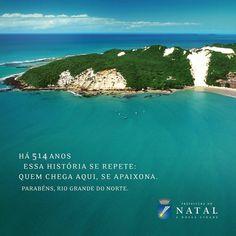 Um feliz aniversário a um dos estados mais bonitos do Brasil. Somos natalenses. Somos potiguares.