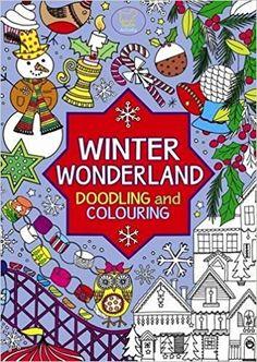 Winter Wonderland: Doodling and Colouring (Doodles)